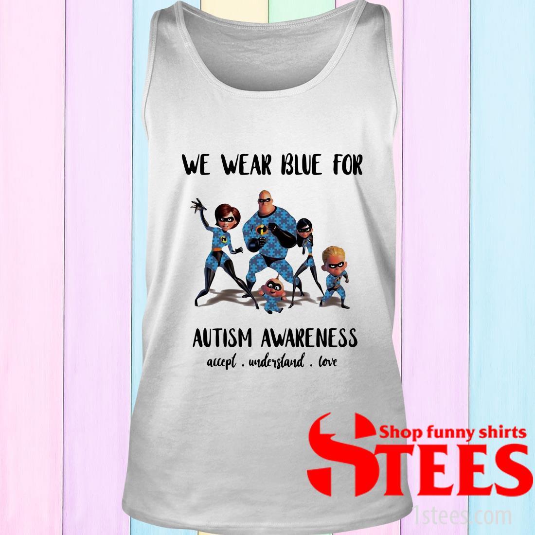 We Wear Blue For Autism Awareness Accept Shirt