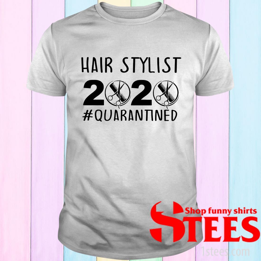 Hair Stylist 2020 Quarantine T-Shirt