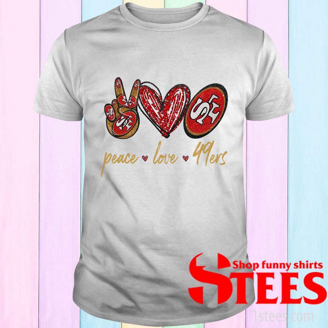 Peace Love San Francisco 49ers T-Shirt
