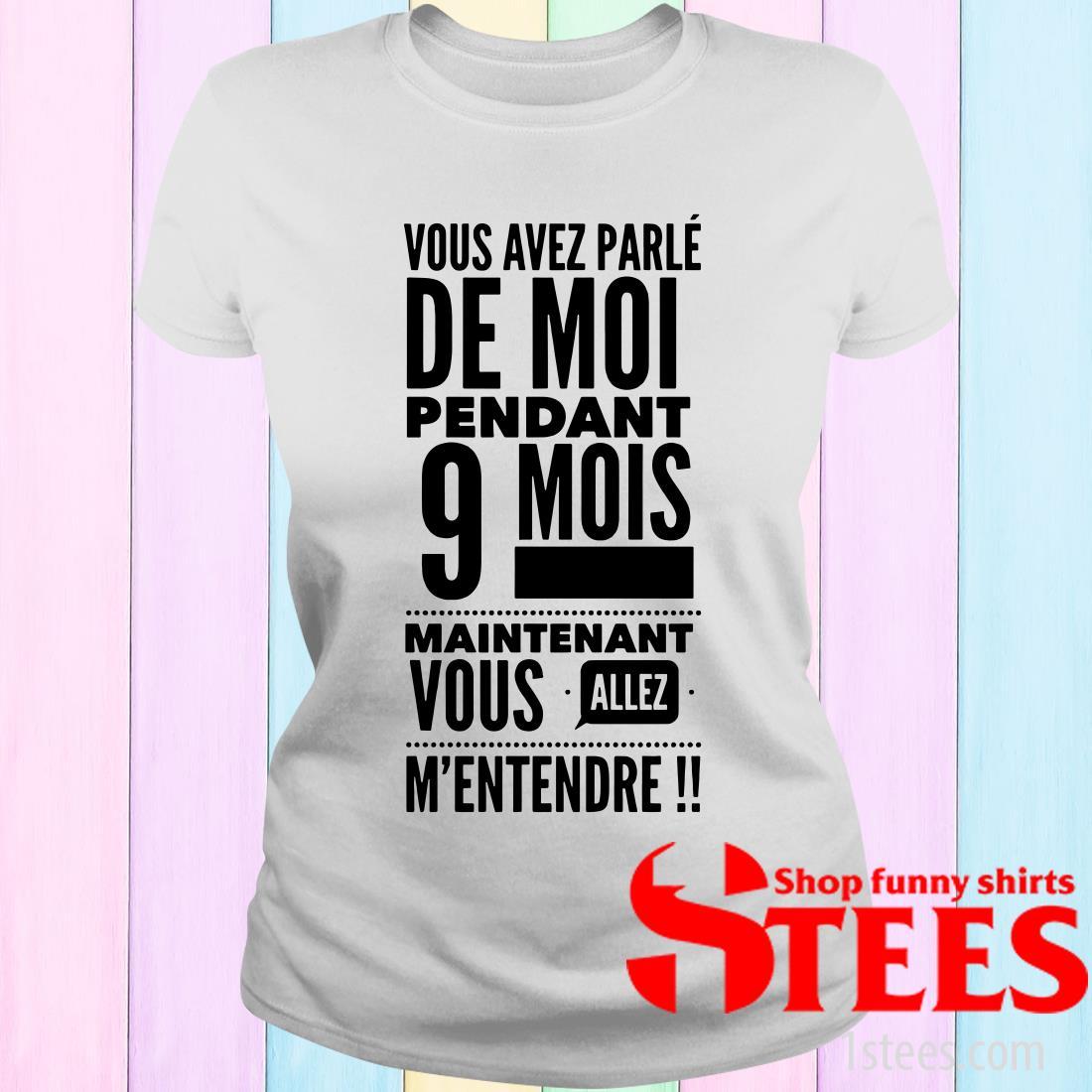 Vous Avez Parle De Moi Pendant 9 Mois Women's T-Shirt
