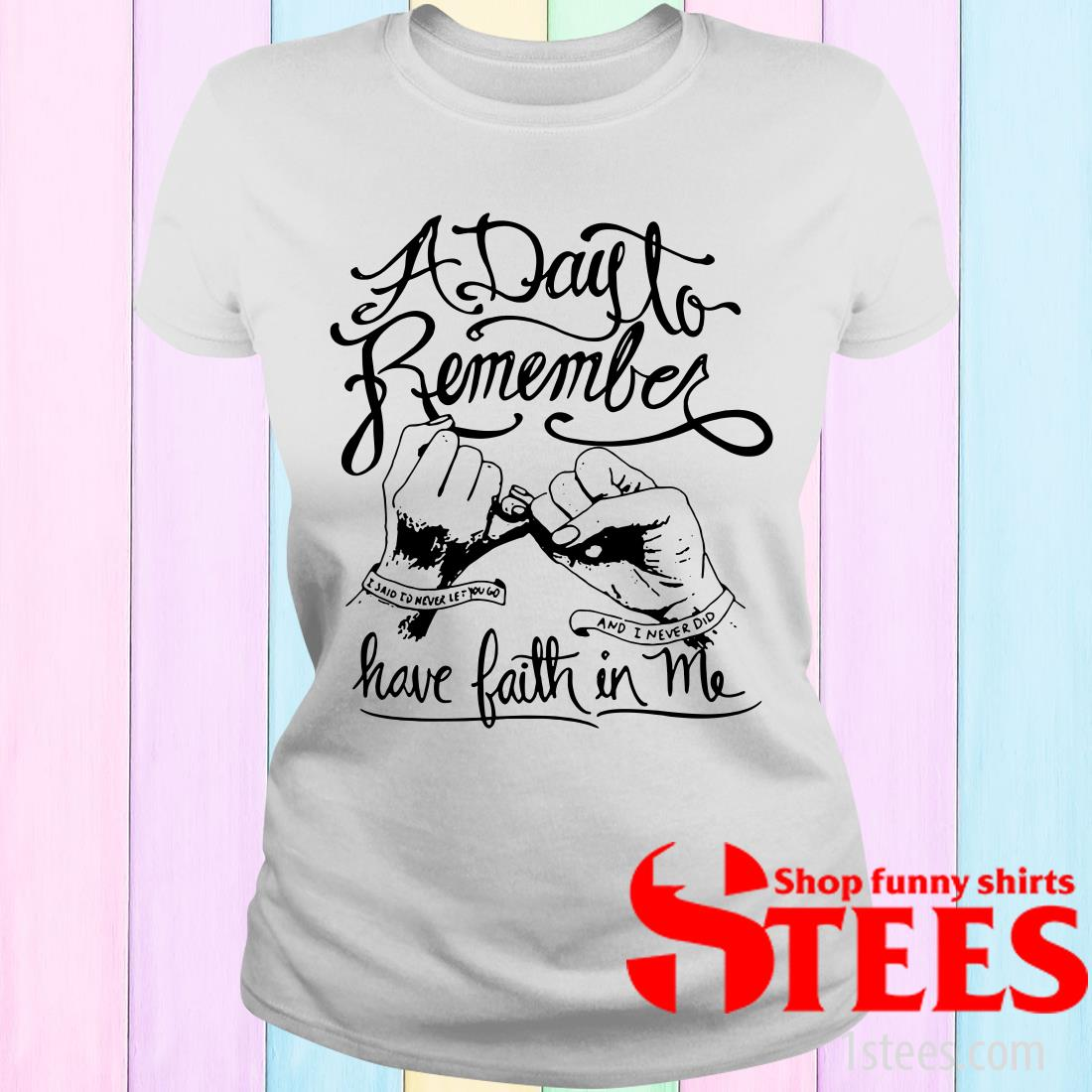 A Day To Remember Have Faith In Me Women's T-Shirt
