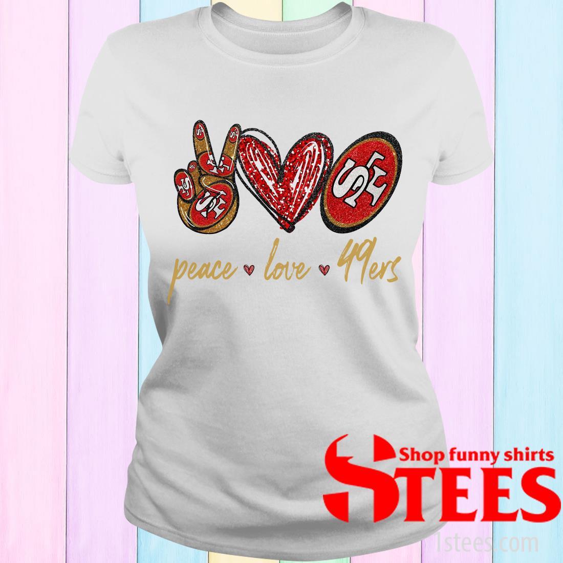 Peace Love San Francisco 49ers Women's T-Shirt