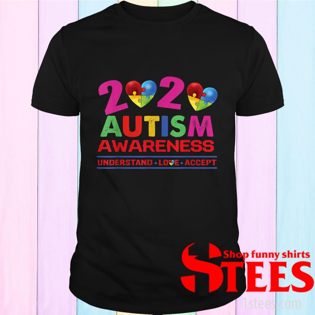 Autism Awareness Gift 2020-Understand Love Accept Shirt