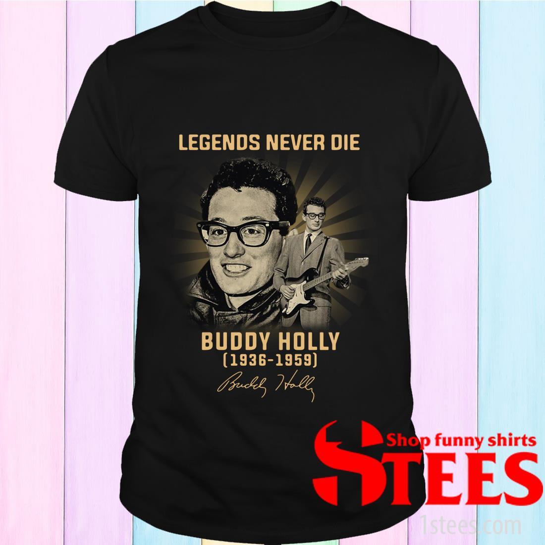 Buddy Holly Legends Never Die 1936 1959 Signature Shirt