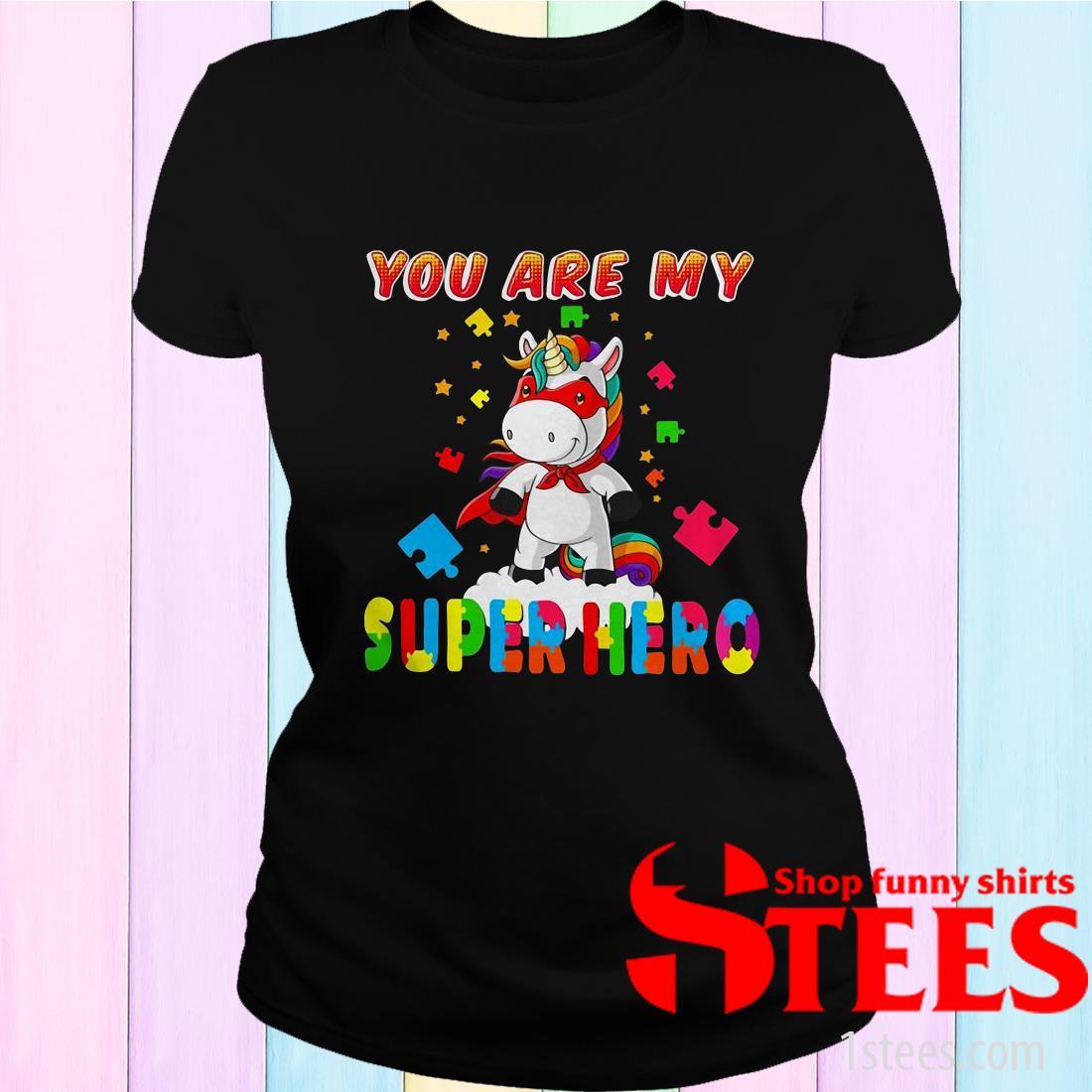 Unicorn Autism You Are My Superhero Special Version Women's T-Shirt