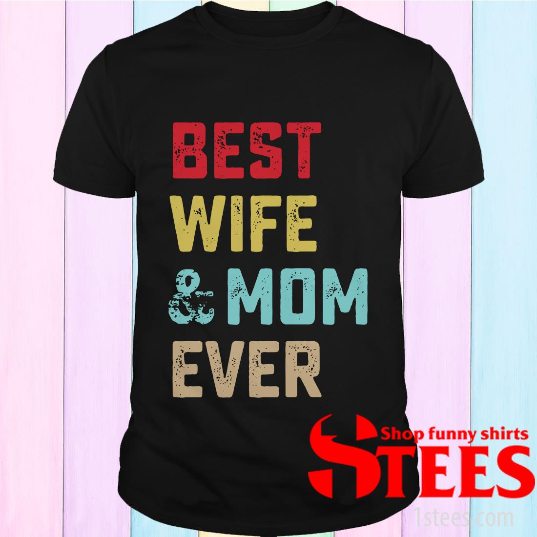 Vintage Best Wife And Mom Ever Shirt