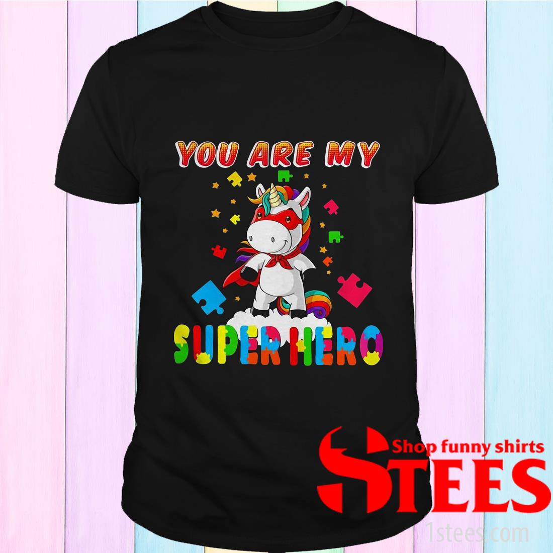 Unicorn Autism You Are My Superhero Special Version T-Shirt