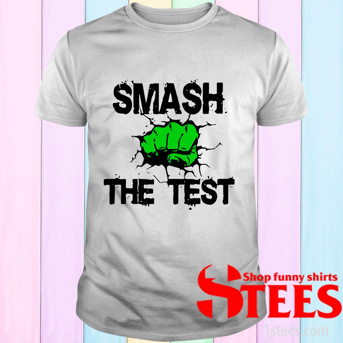 Hulk Avengers Smash The Test Shirt