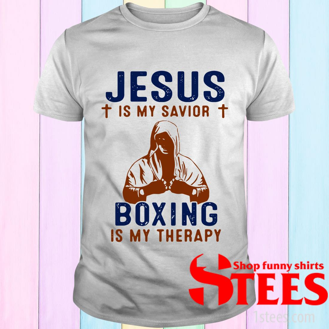 Jesus Is My Savior Boxing Is My Therapy T-Shirt