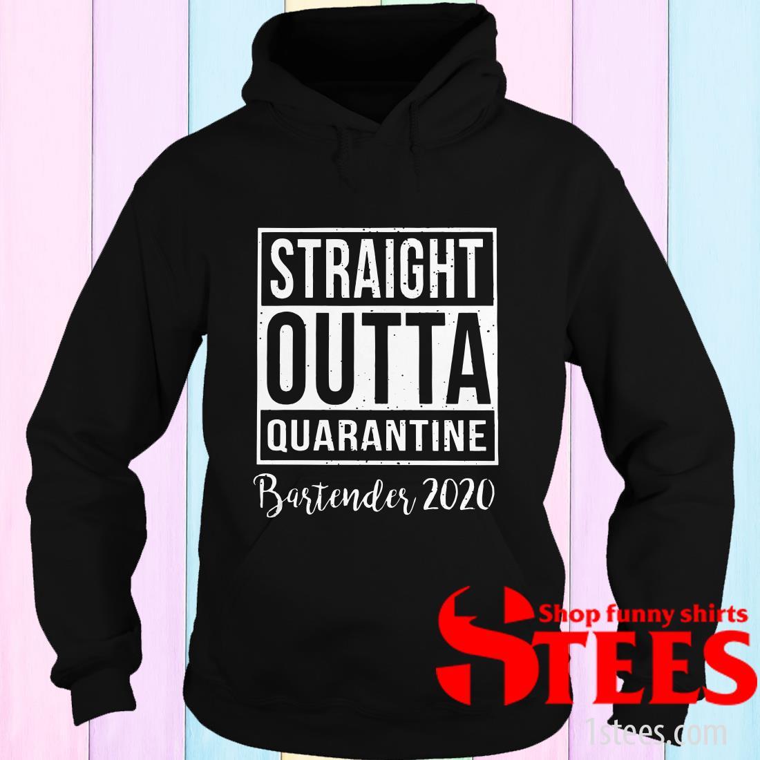 2020 Straight Outta Quarantine Bartender Hoodies