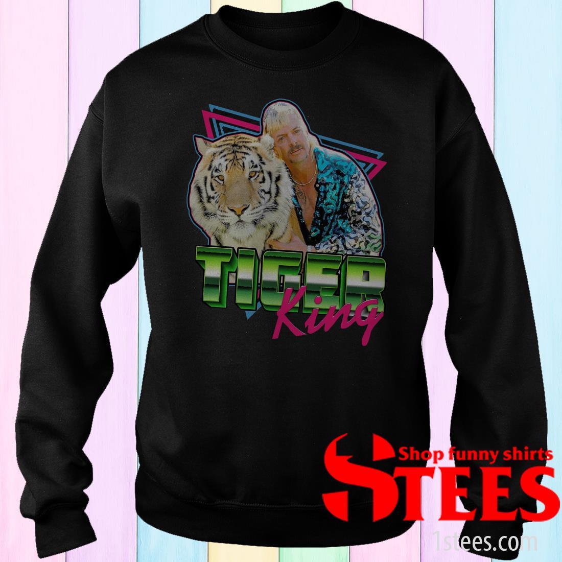 Joe Exotic Tiger King Tee Sweatshirt