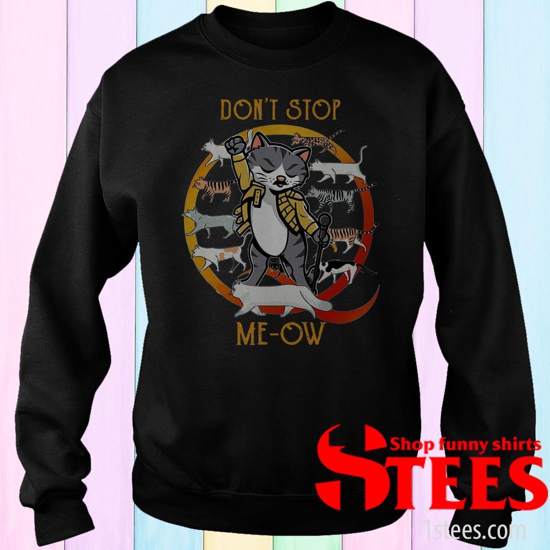 Freddie Mercury Cat Don't Stop Meow Tee Sweatshirt