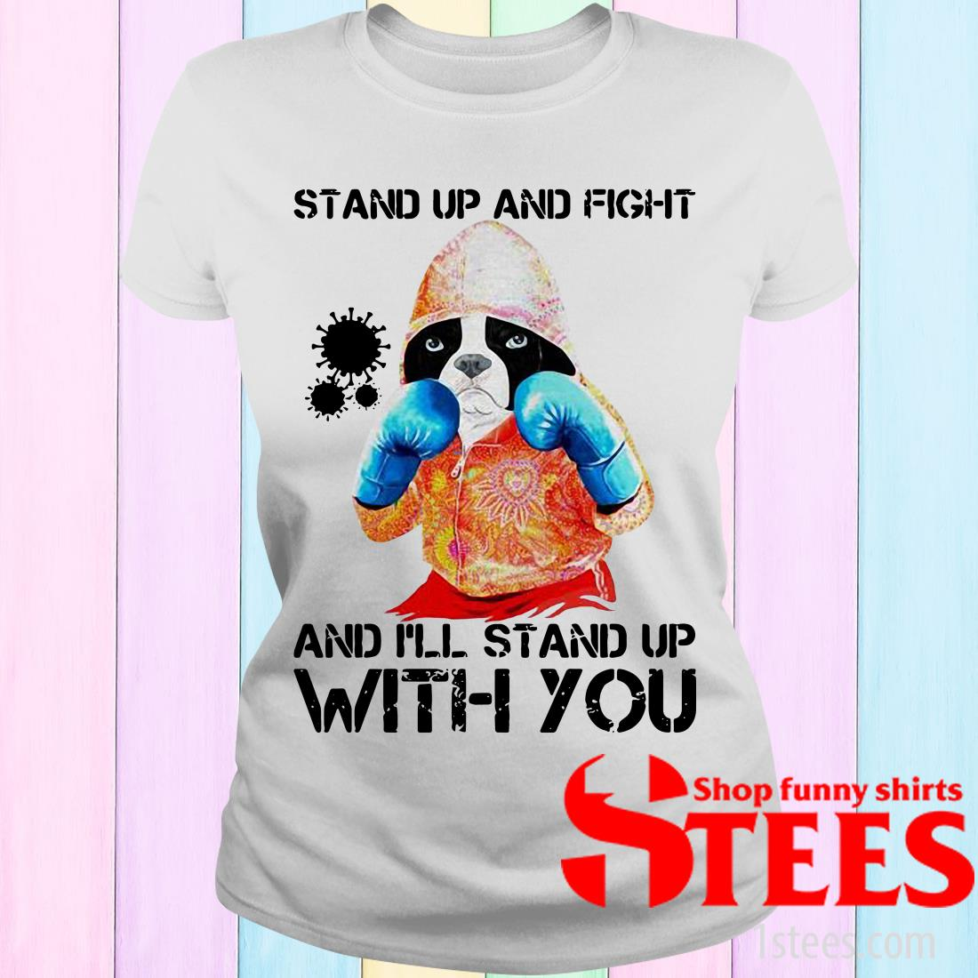 Boxer Dog Stand Up And Fight Coronavirus Covid-19 And I'll Stand Up With You Women's T-Shirt