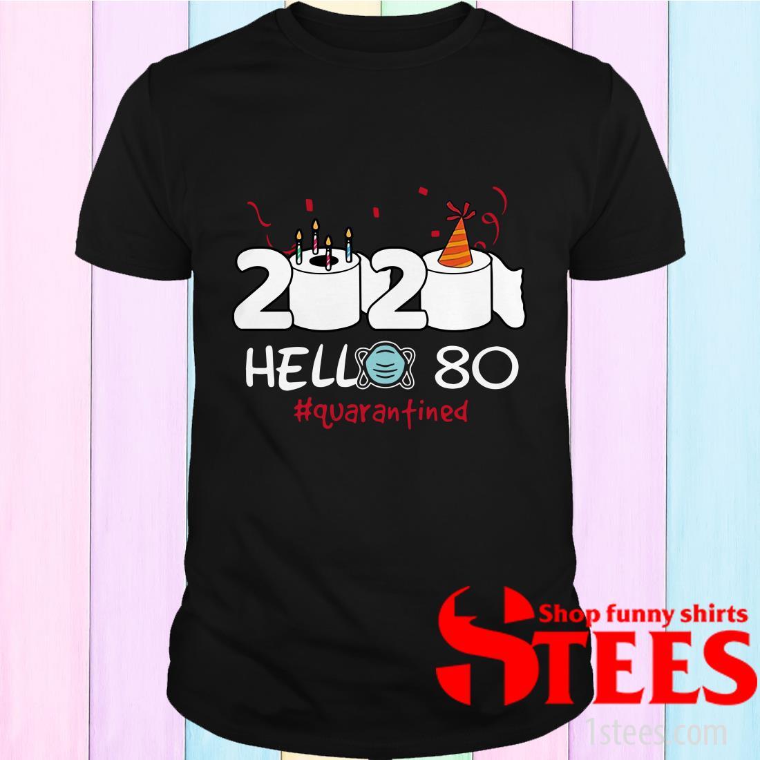Born in 1945 Birthday Gift Idea 2020 Hello 80 Toilet Paper Birthday Cake Quarantined Social Distancing Shirt