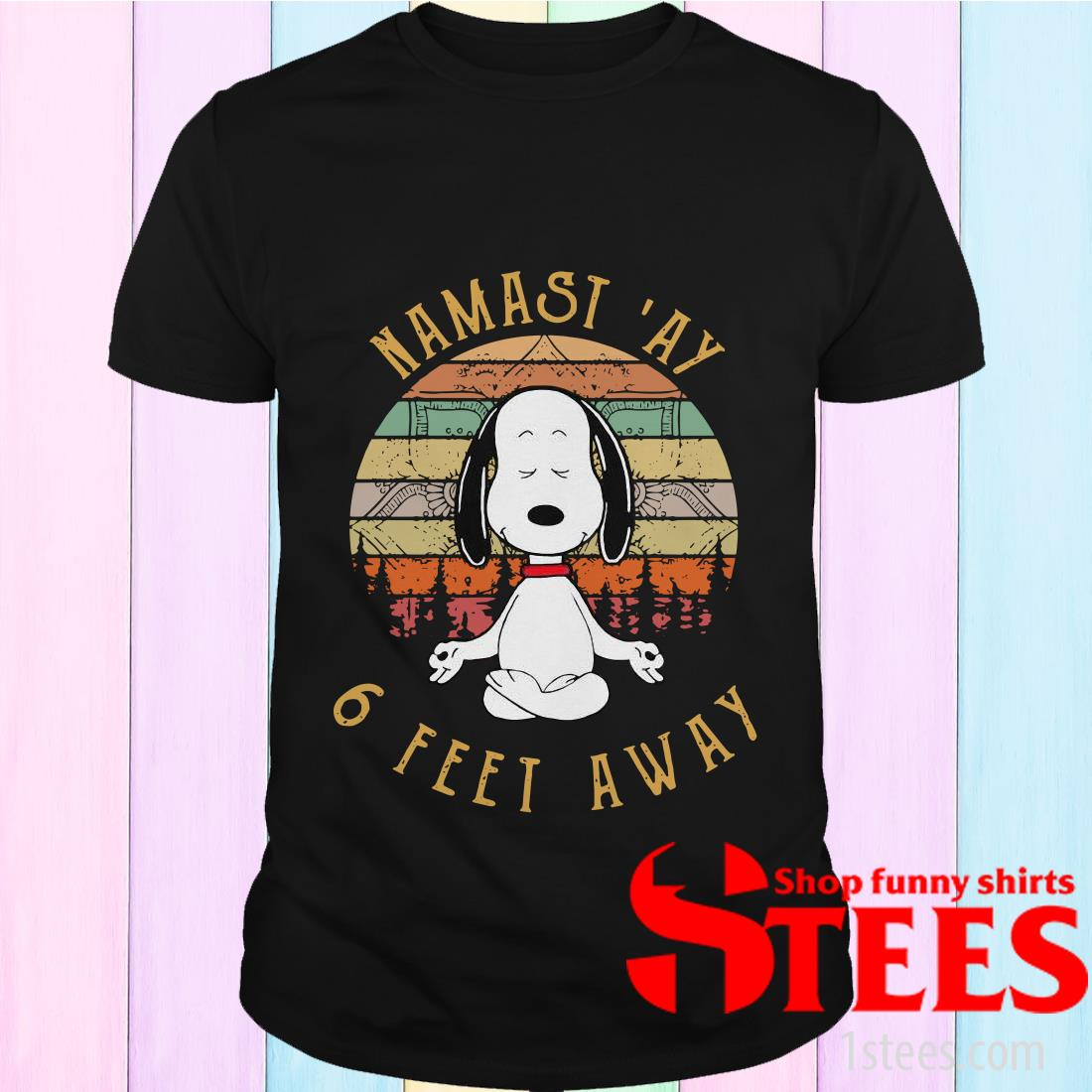 Snoopy Yoga Namast'ay 6 Feet Away Vintage Shirt