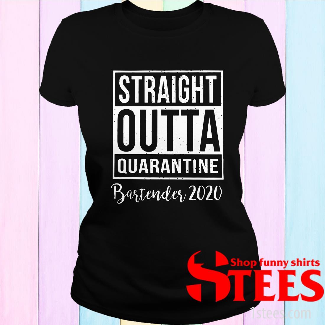 2020 Straight Outta Quarantine Bartender Women's T-Shirt