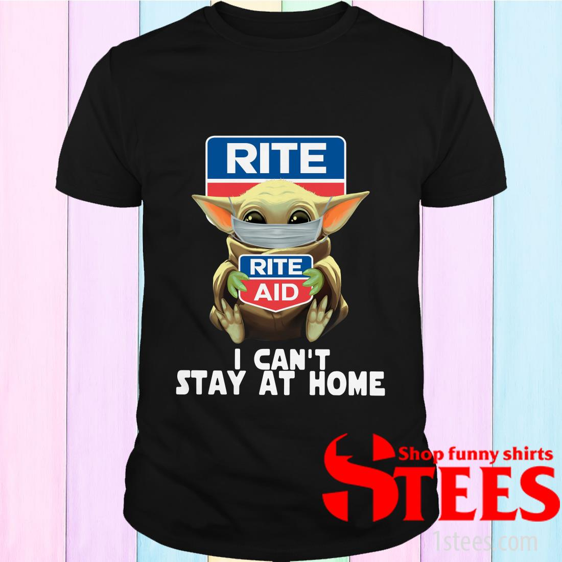 Baby Yoda Face Mask Hug Rite Aid I Can't Stay At Home Shirt