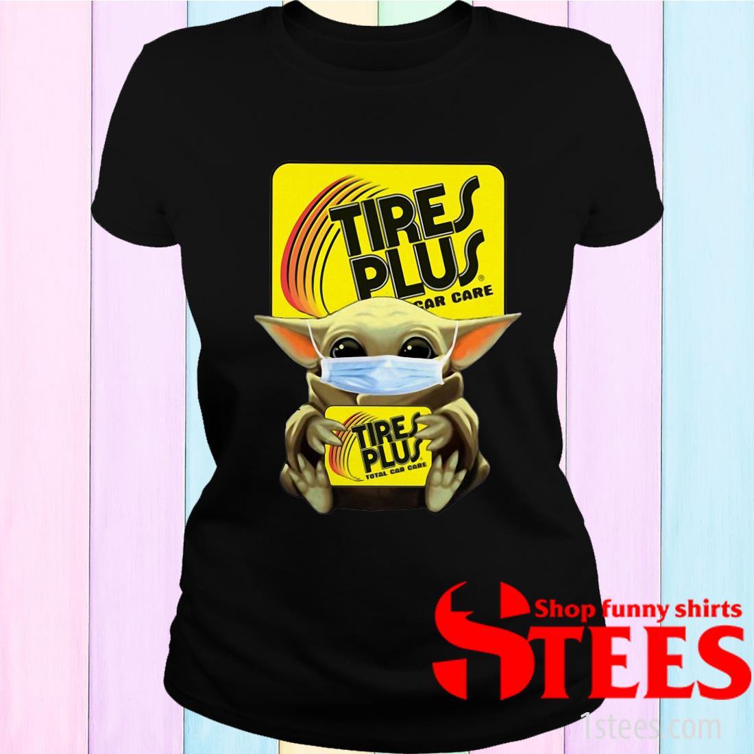 Star Wars Baby Yoda Hug Tires Plus Total Car Care Covid-19 Women's T-Shirt