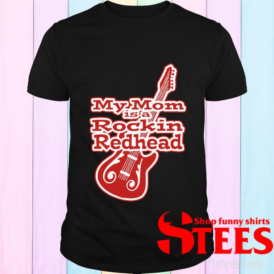 Guitar My Mom Is A Rockin Redhead T-Shirt