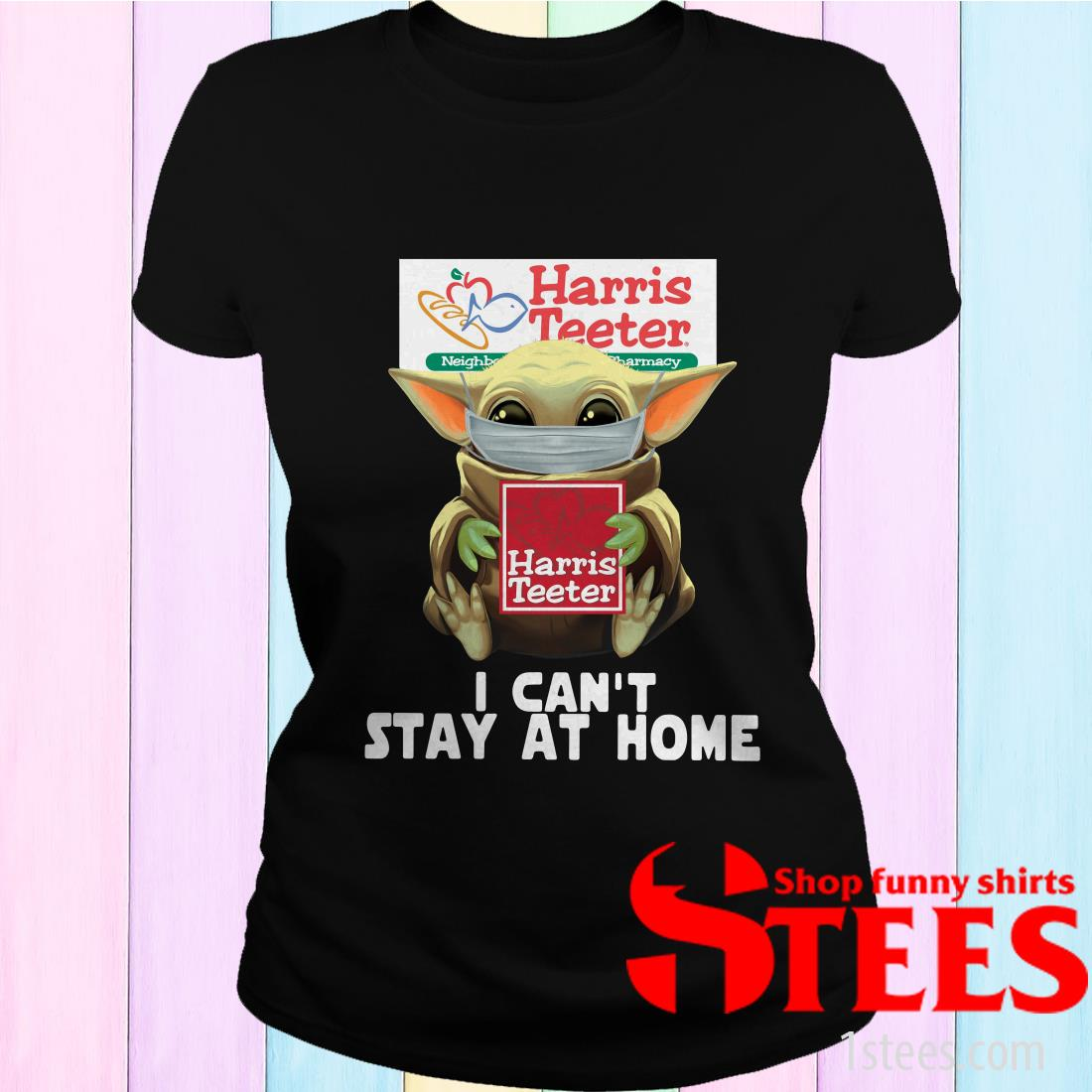 Baby Yoda Face Mask Harris Teeter Can't Stay At Home Shirt