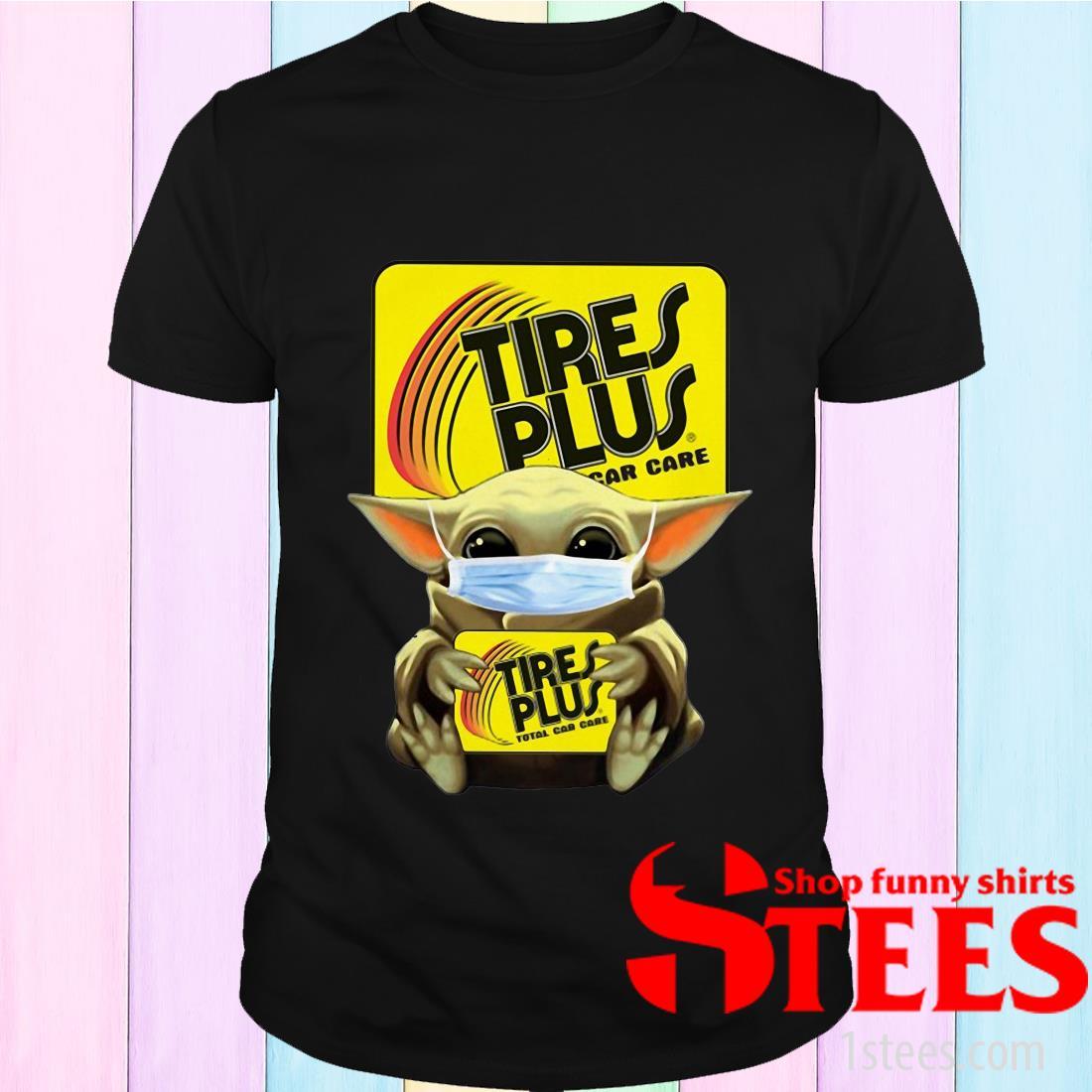 Star Wars Baby Yoda Hug Tires Plus Total Car Care Covid-19 T-Shirt