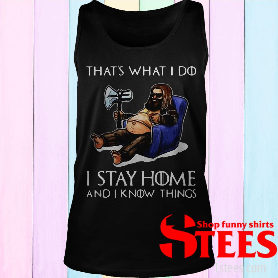 Fat Thor That's What I Do I Stay Home And I Know Things Shirt