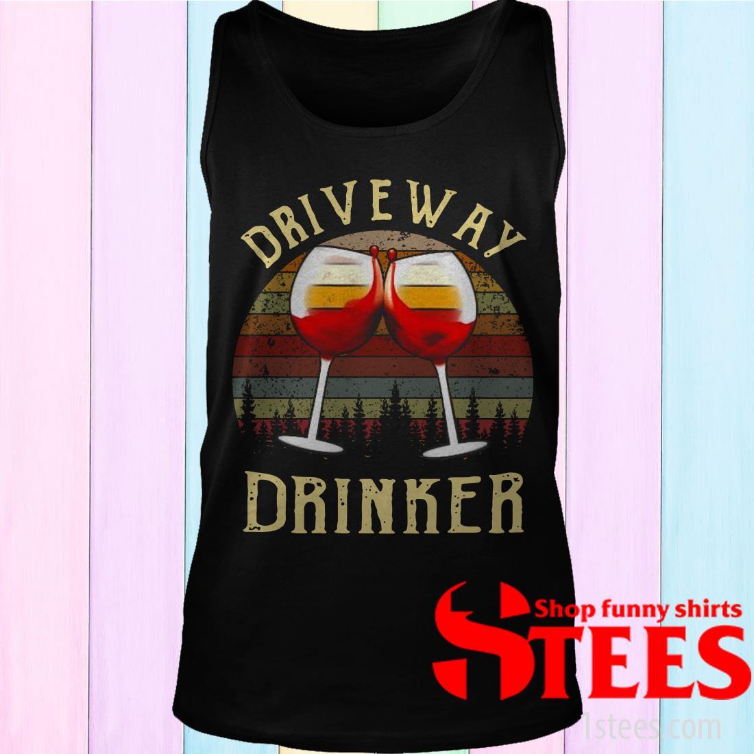Vintage Wine Driveway Drinker Shirt