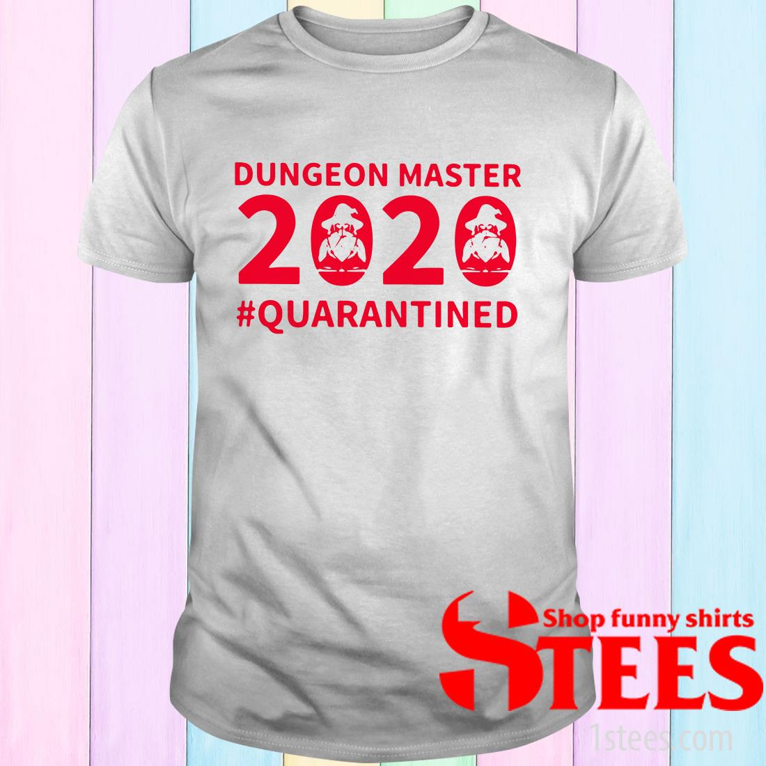 Hot Dungeon Master 2020 Quarantined Shirt