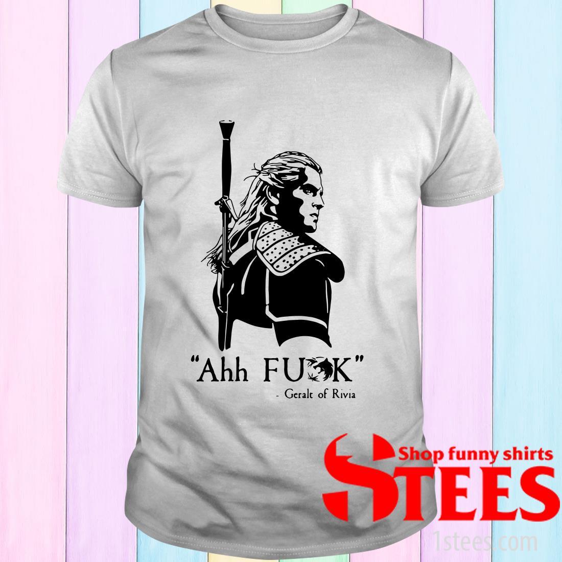 Geralt of Rivia Ahh Fuck Shirt