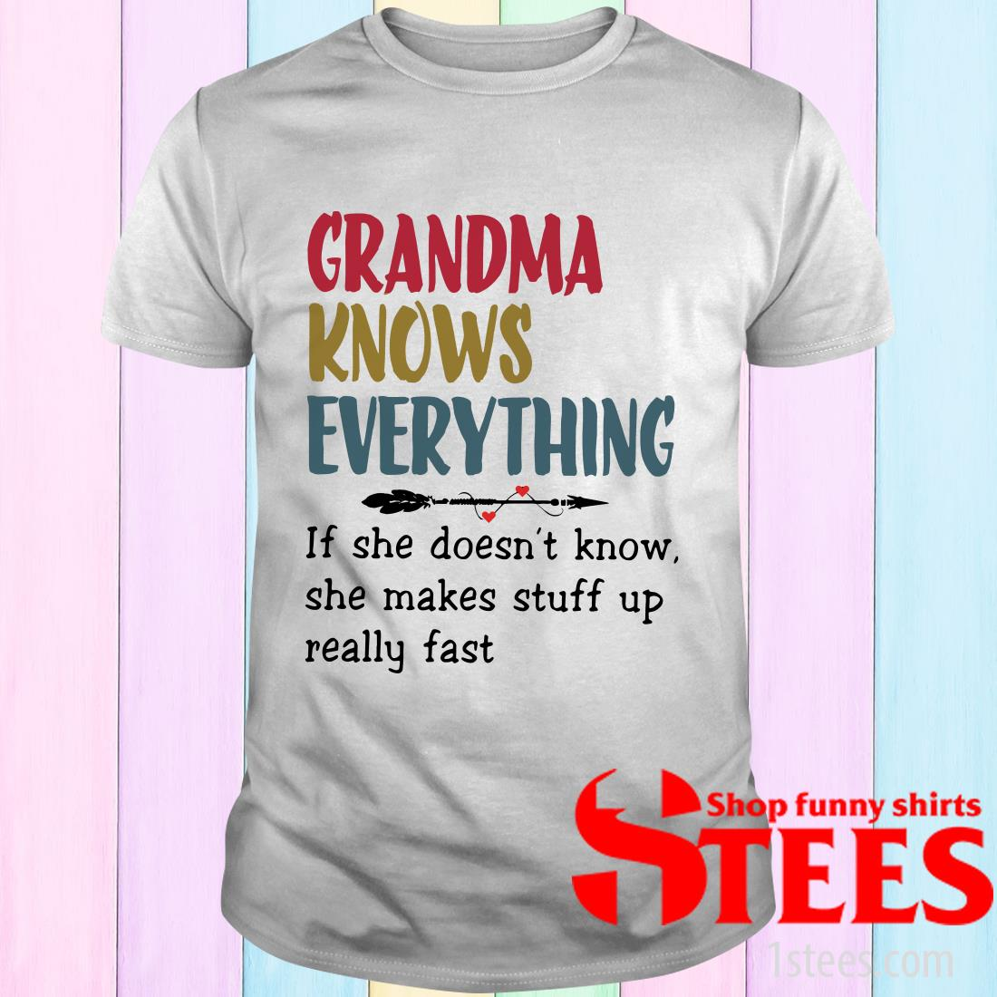 Grandma Knows Everything Funny Gift For Nana Shir