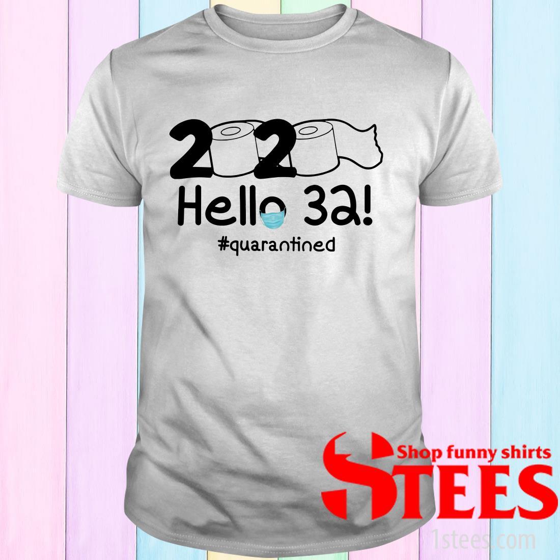 2020 Hello 32 #Quarantined Shirt