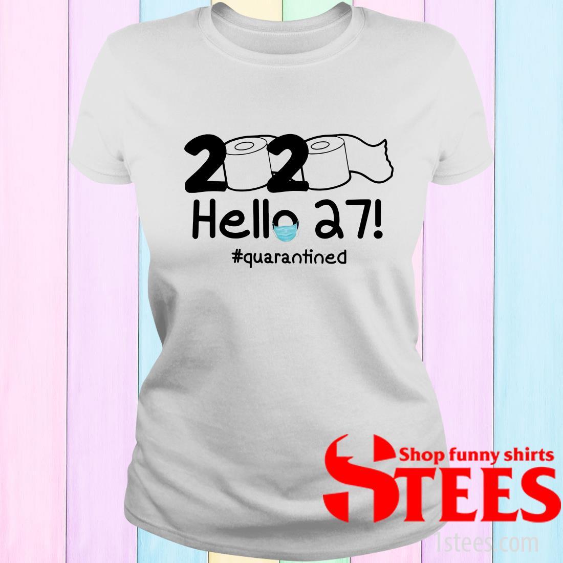 2020 Hello 27 #Quarantined Shirt