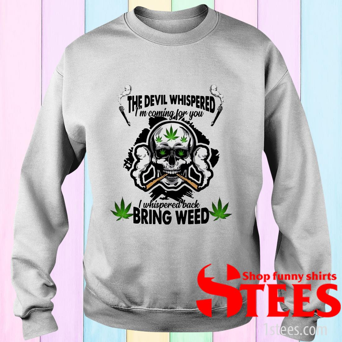 Skull Weed I'm Blunt Because God Rolled Me That Way Shirt
