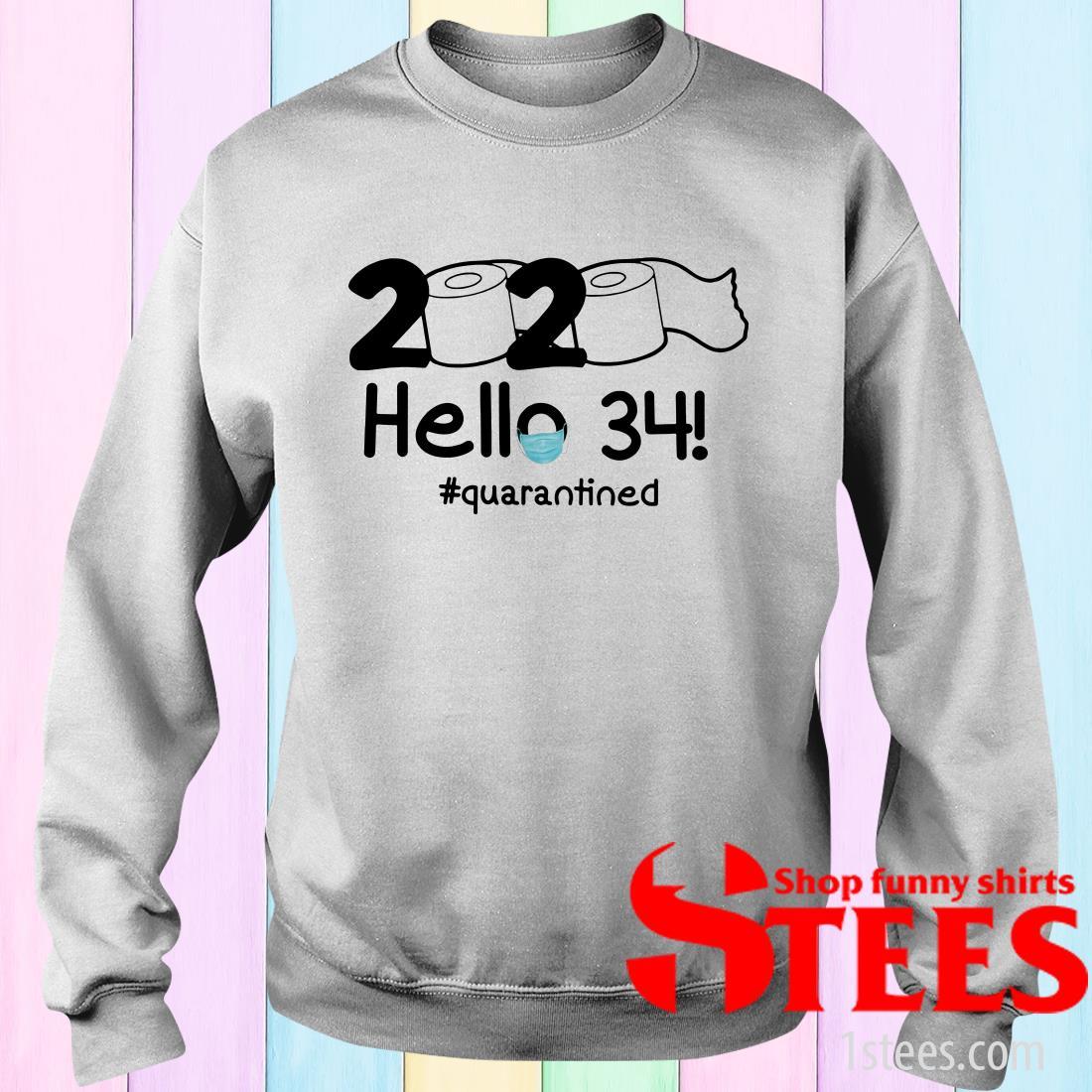 2020 Hello 34 #Quarantined Shirt
