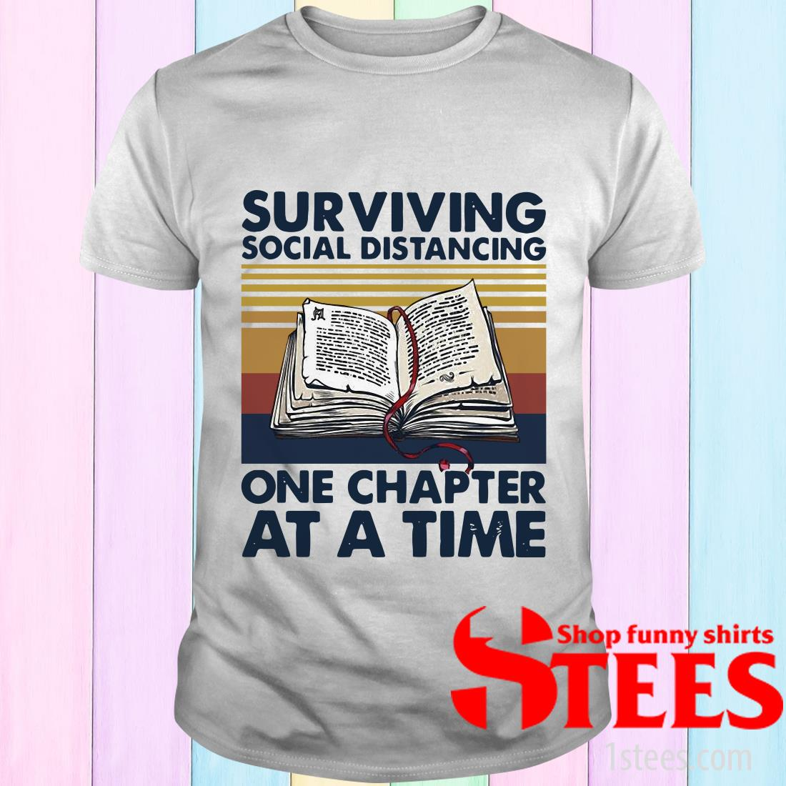 Vintage Surviving Social Distancing One Chapter At A Time Book T-Shirt