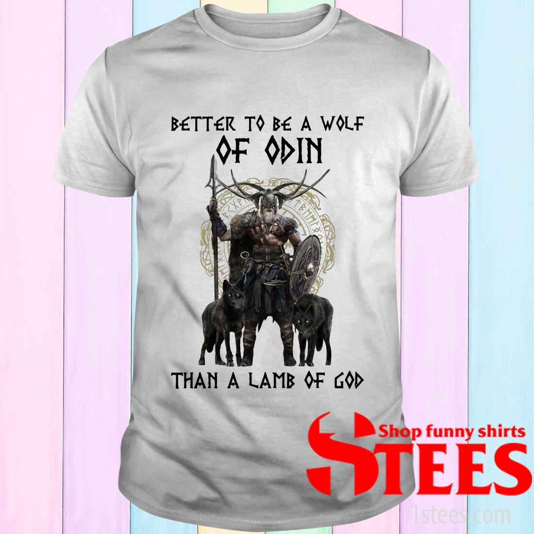 Vikings Better To Be A Wolf Of Odin Than A Lamb Of God T-Shirt