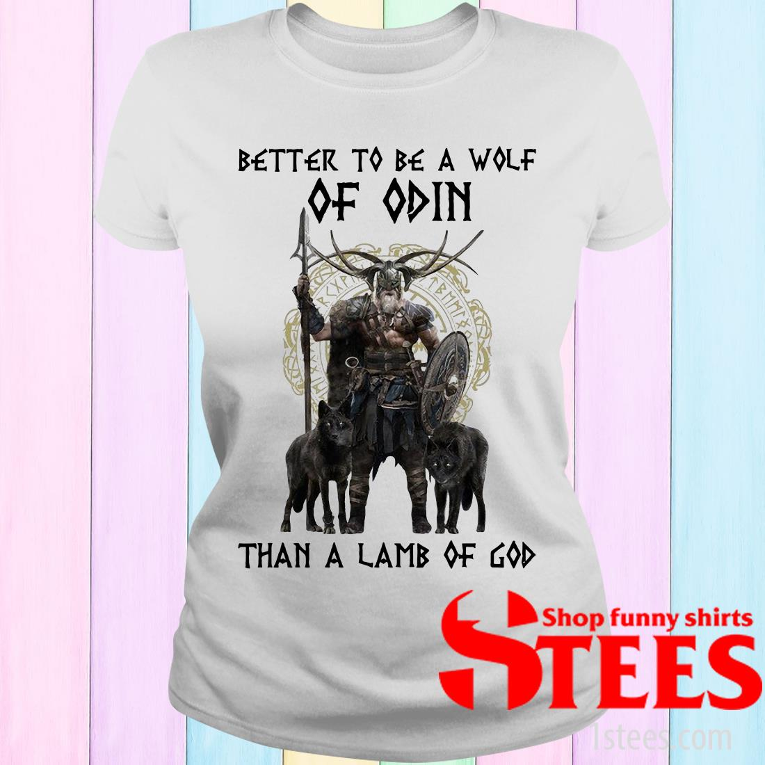 Vikings Better To Be A Wolf Of Odin Than A Lamb Of God Women's T-Shirt