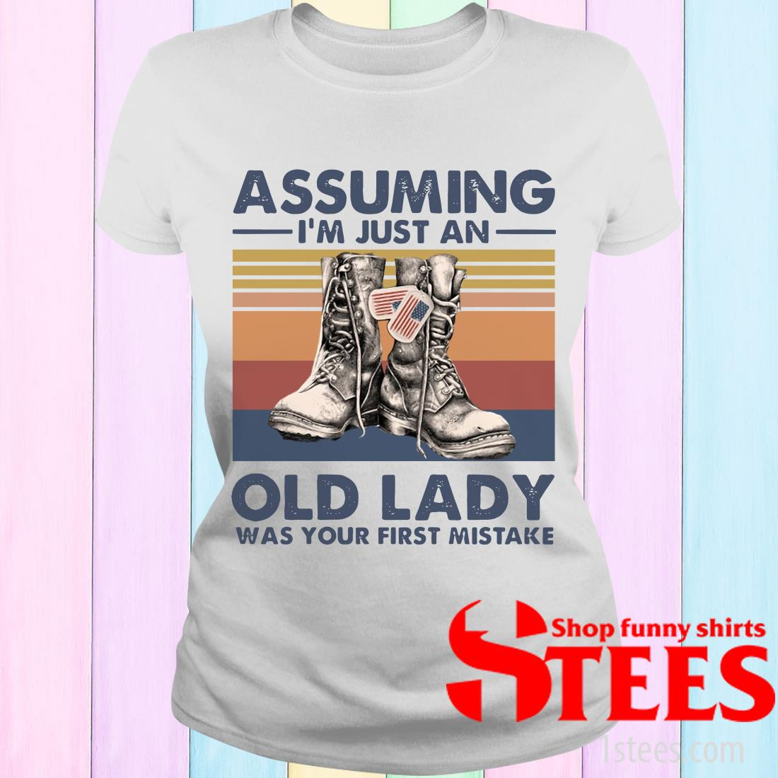 Veterans Assuming I'm Just An Old Lady Was Your First Mistake Vintage Women's T-Shirt