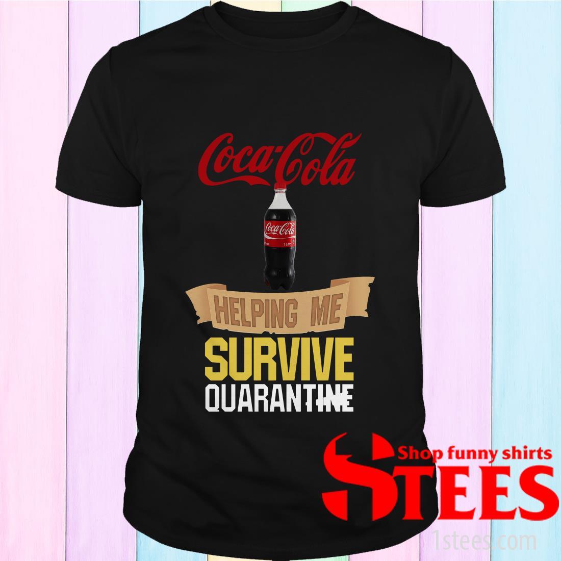 Coca Cola Helping Me Survive Quarantine Shirt