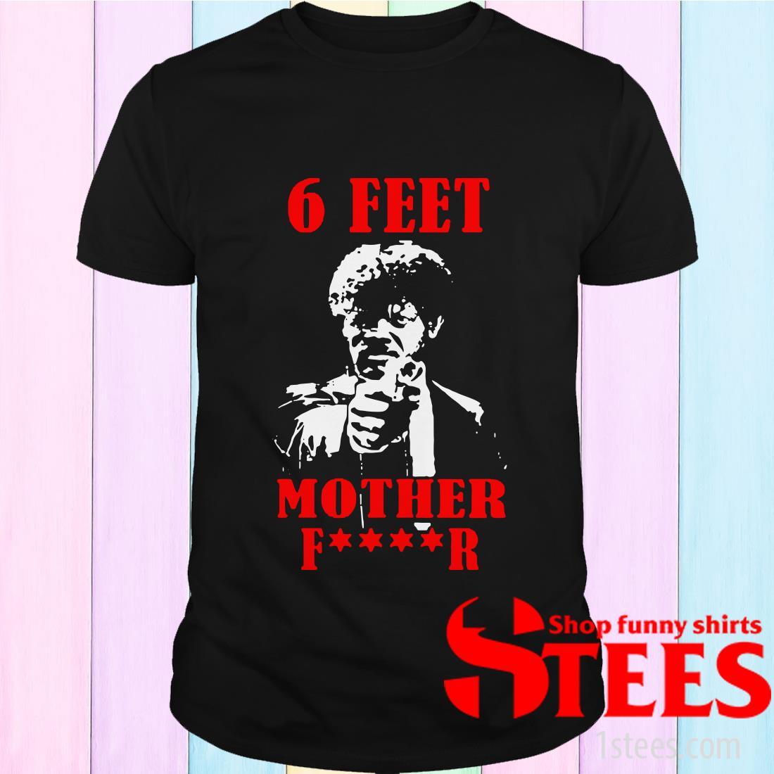 Samuell Jackson 6 Feet Motherfucker Social Distancing T-Shirt