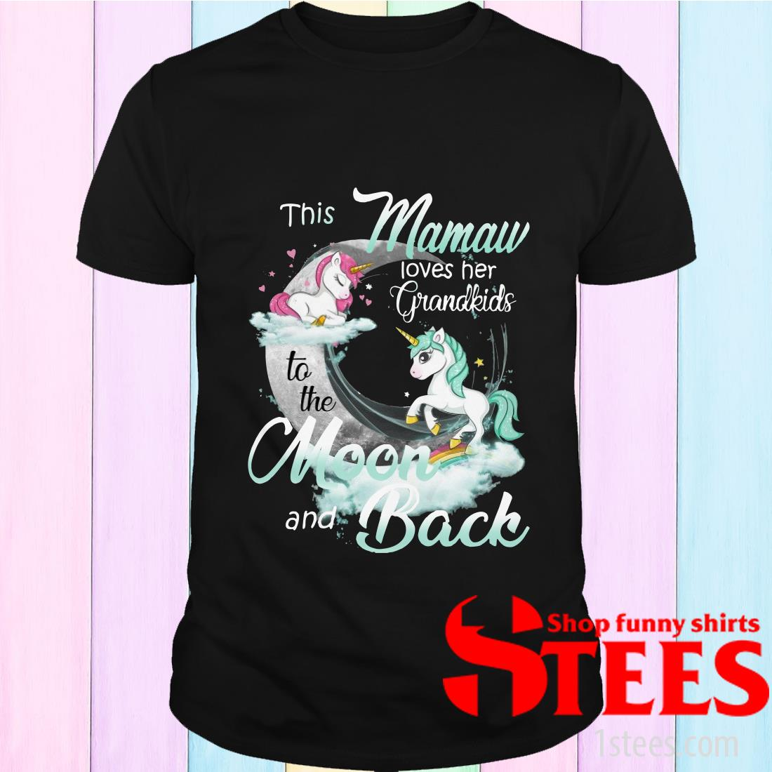 This Mamaw Loves Her Grandkids To The Moon And Back Unicorn T-Shirt