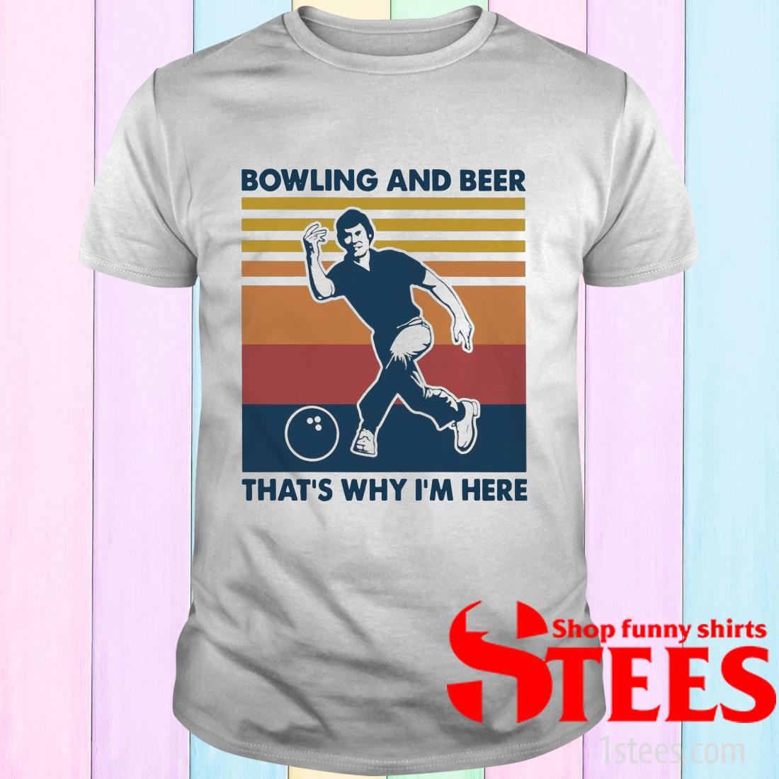 Bowling And Beer That's Why I'm Here Vintage T-Shirt