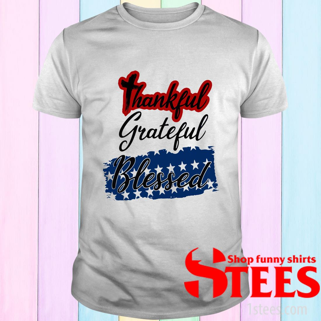 Thankful Grateful Blessed Independence Day T-Shirt