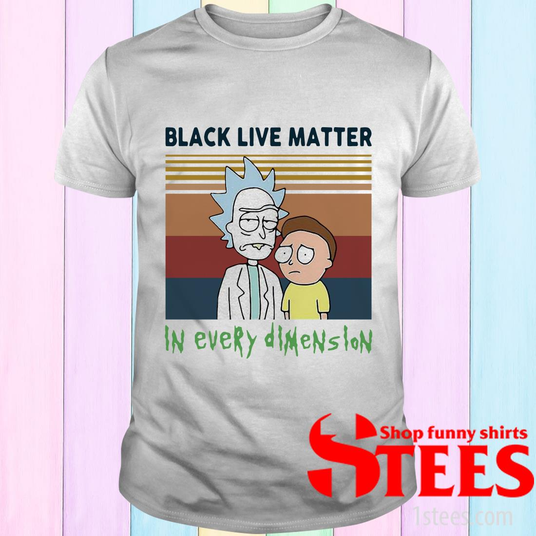 Rick And Morty Black Live Matter In Every Dimension Vintage T-Shirt
