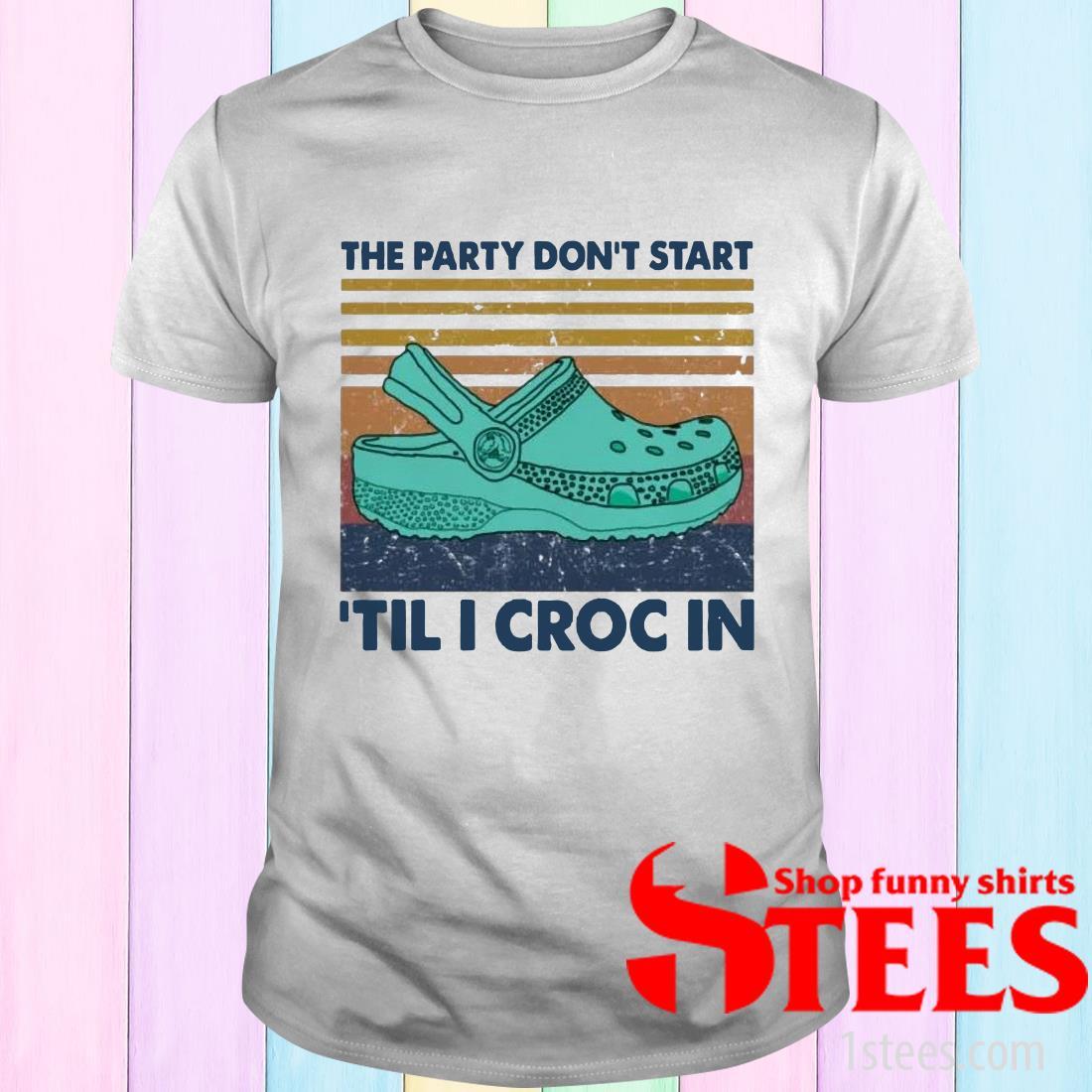 The Party Don't Start 'Til I Croc In Vintage T-Shirt