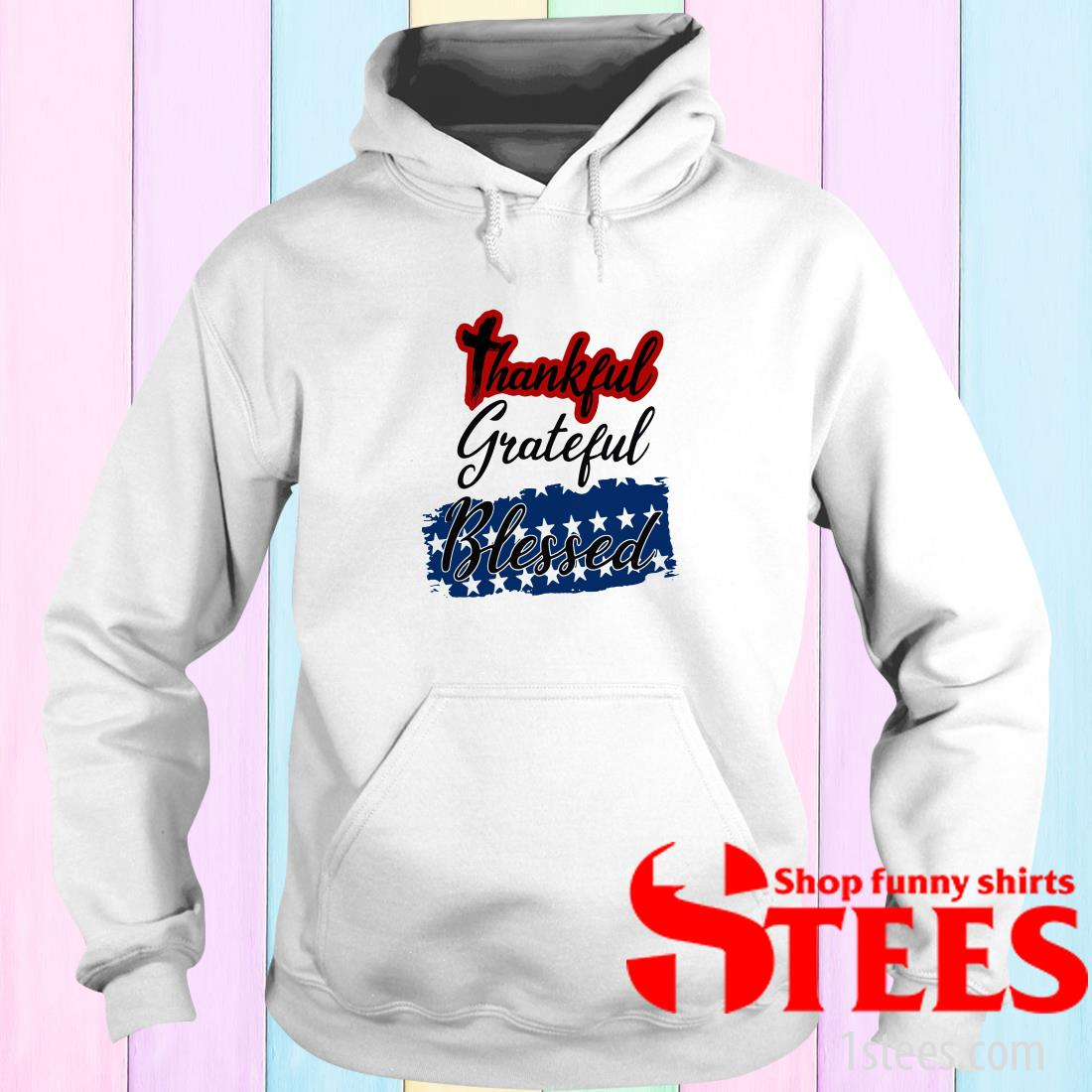 Thankful Grateful Blessed Independence Day Hoodies