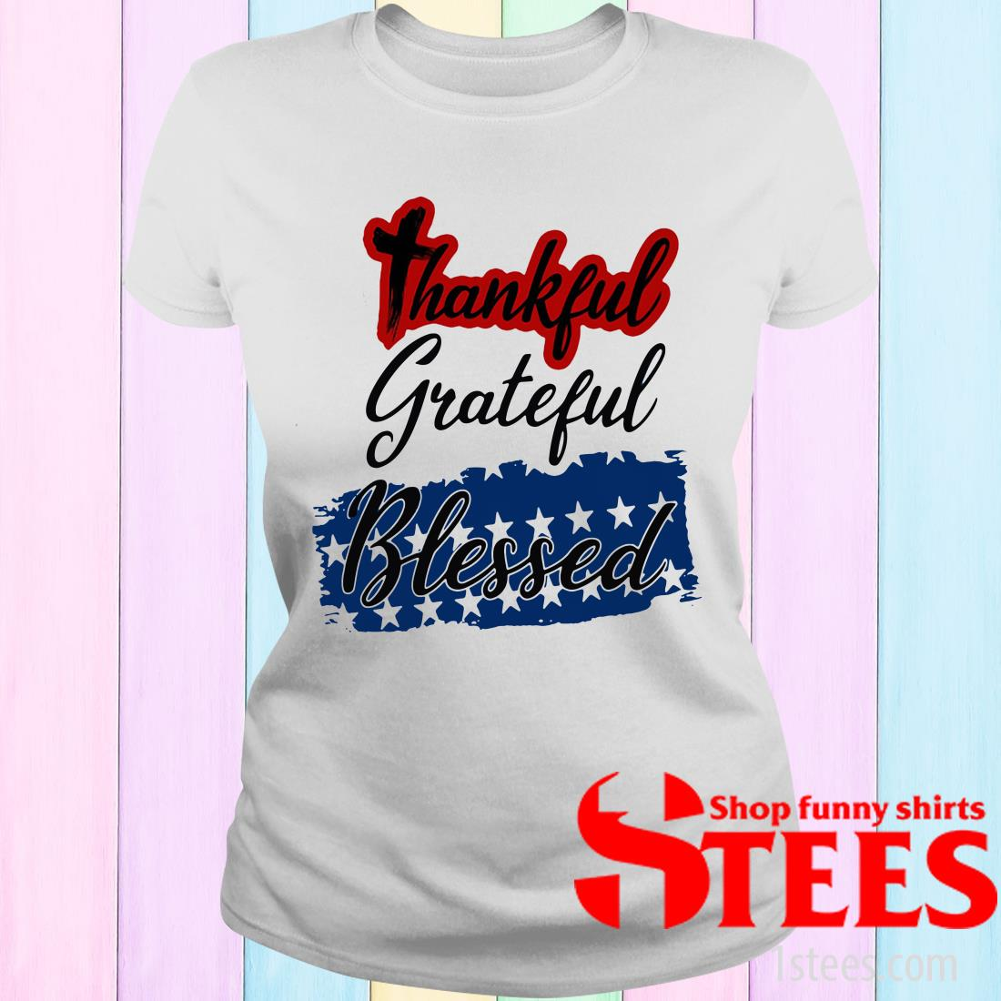 Thankful Grateful Blessed Independence Day Women's T-Shirt