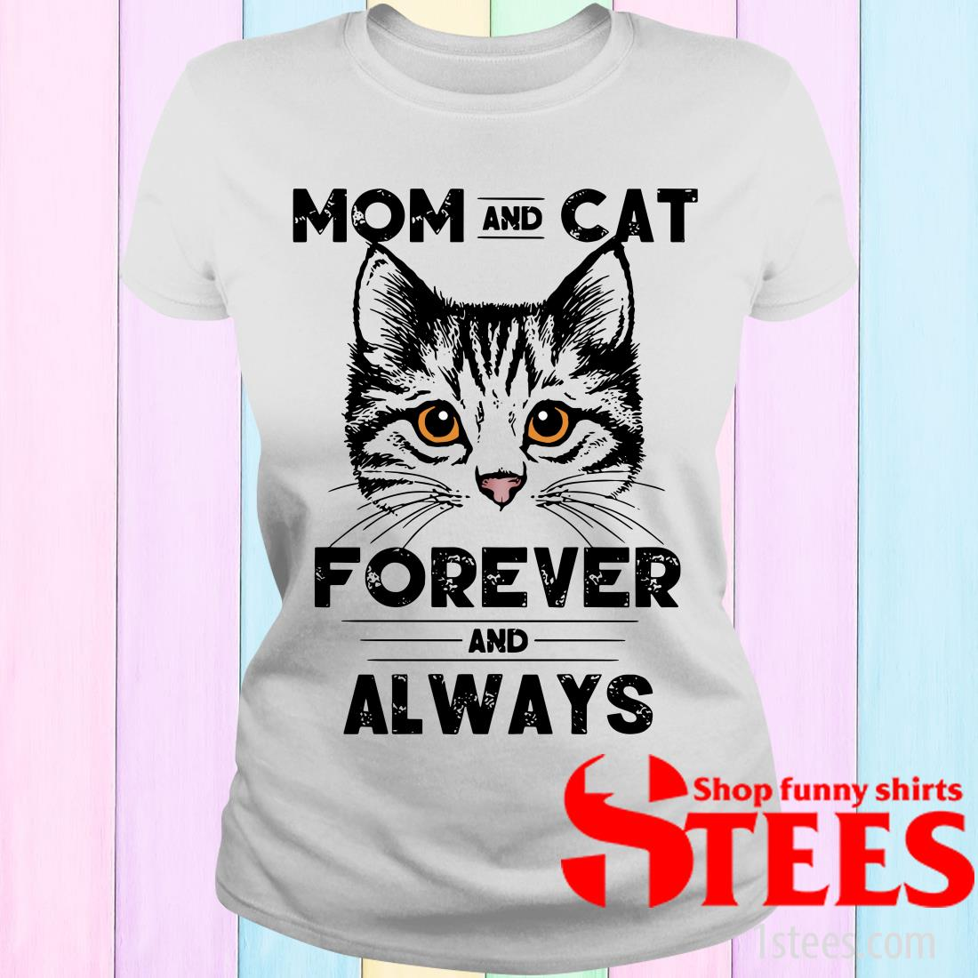 Mom And Cat Forever And Always Women's T-Shirt