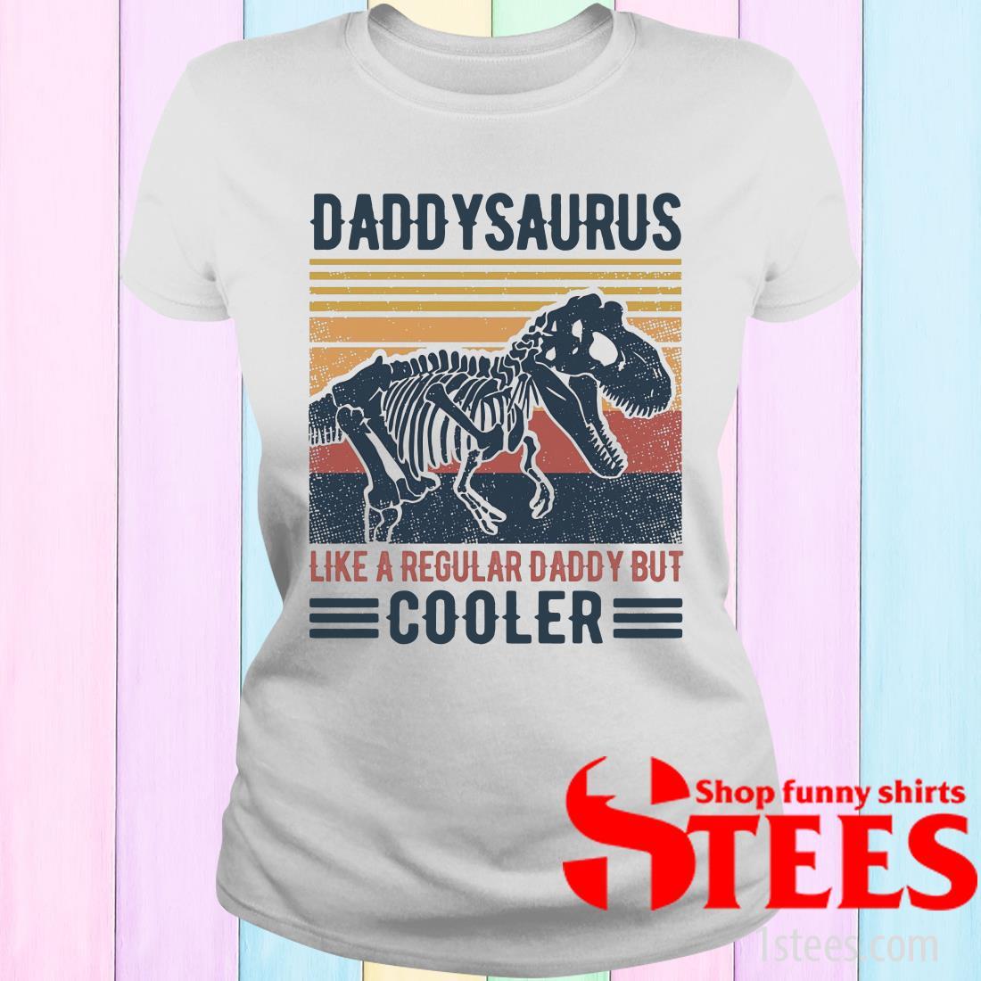 Daddysaurus Like A Regular Daddy But Cooler Vintage Women's T-Shirt