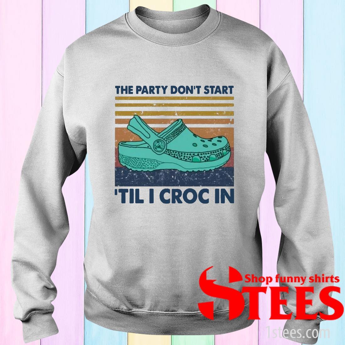 The Party Don't Start 'Til I Croc In Vintage Sweater